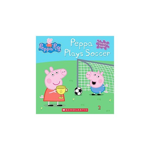 Peppa Plays Soccer - (Peppa Pig) by  Scholastic (Paperback) - image 1 of 1