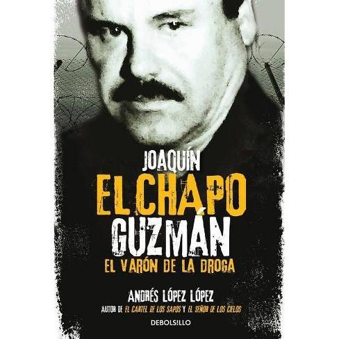 """Joaquín El Chapo Guzmán: El Varón de la Droga / Joaquin 'el Chapo"""" Guzmán: The Drug Baron - (Paperback) - image 1 of 1"""