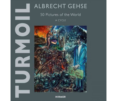 Aufruhr / Turmoil : 50 Bilder uber die welt / 50 Pictures of the World (Bilingual) (Hardcover) - image 1 of 1