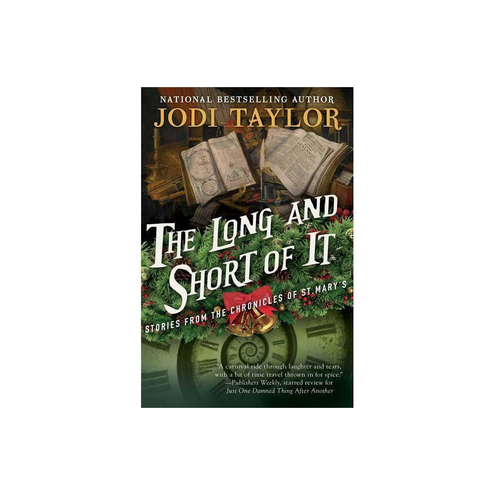 The Long And Short Of It Chronicles Of St Mary S By Jodi Taylor Paperback