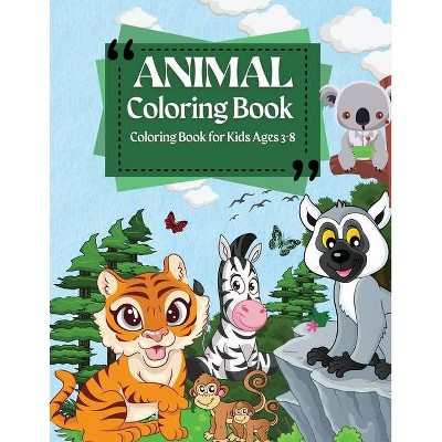 Coloring Book For Kids Ages 3-8 Animal Coloring Book - By Jennifer Moore  (paperback) : Target