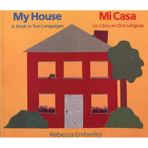 My House/ Mi Casa - by  Rebecca Emberley (Paperback) - image 1 of 1