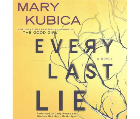 Every Last Lie (Unabridged) (CD/Spoken Word) (Mary Kubica) - image 1 of 1