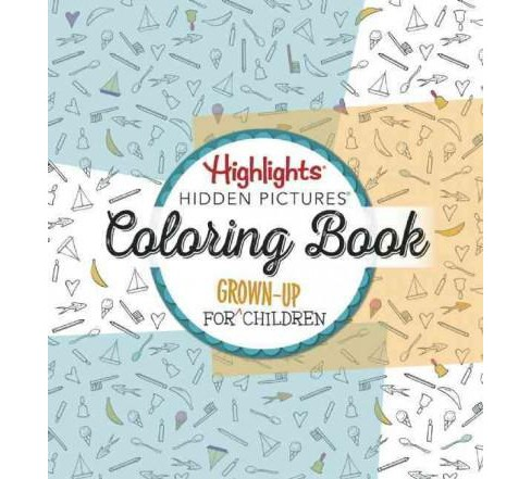 Highlights Hidden Pictures Adult Coloring Book : Coloring Book for Grown-up Children. - image 1 of 1