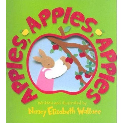 Apples, Apples, Apples - by  Nancy Elizabeth Wallace (Paperback) - image 1 of 1