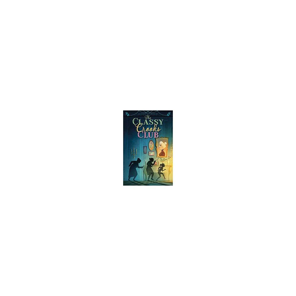 Classy Crooks Club (Hardcover) (Alison Cherry)