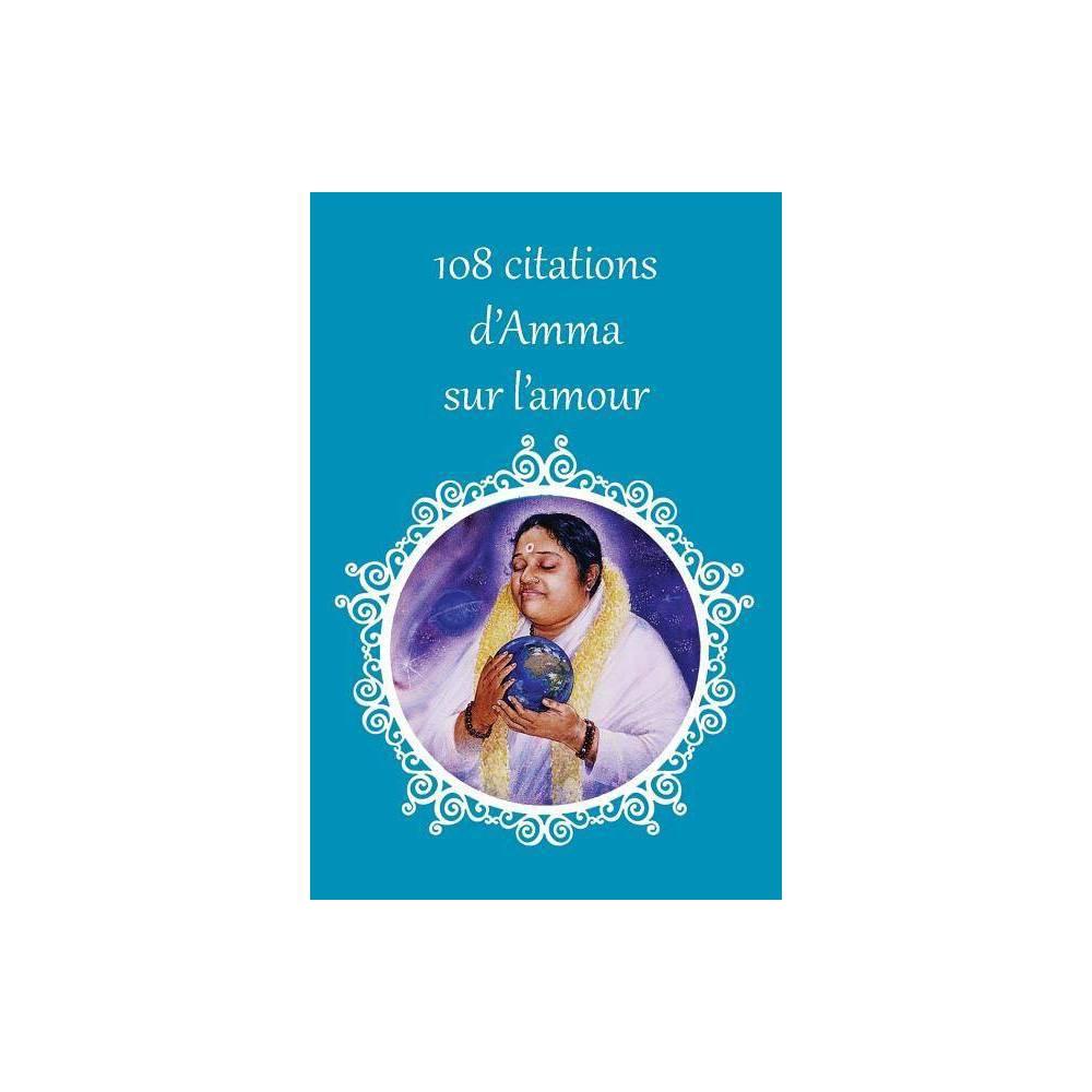 108 Citations D Amma Sur L Amour By Sri Mata Amritanandamayi Devi Paperback
