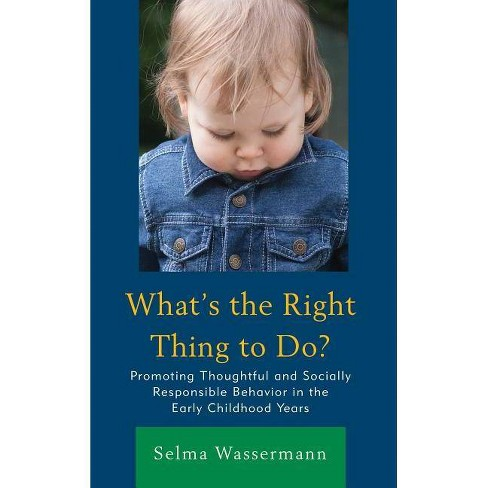 What's the Right Thing to Do? - by  Selma Wassermann (Paperback) - image 1 of 1
