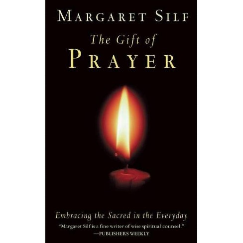 The Gift of Prayer - by  Margaret Silf (Paperback) - image 1 of 1