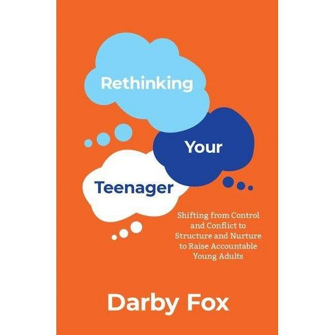 Rethinking Your Teenager - by  Darby Fox (Paperback) - image 1 of 1