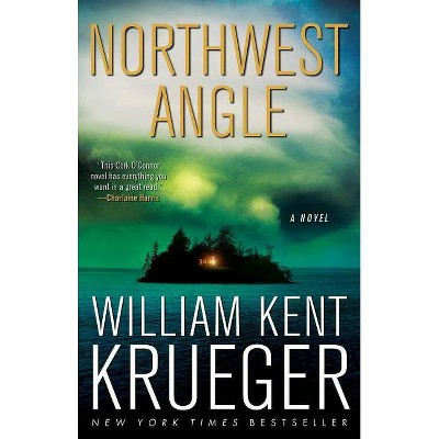 Northwest Angle - (Cork O'Connor Mystery) by  William Kent Krueger (Paperback)