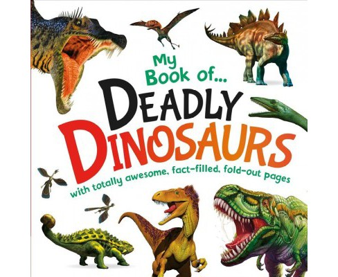 My Book of...Deadly Dinosaurs -  by Igloobooks (Hardcover) - image 1 of 1