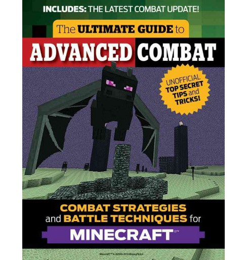 Ultimate Guide to Advanced Combat : Combat Strategies and Battle Techniques for Minecraft (Paperback) - image 1 of 1