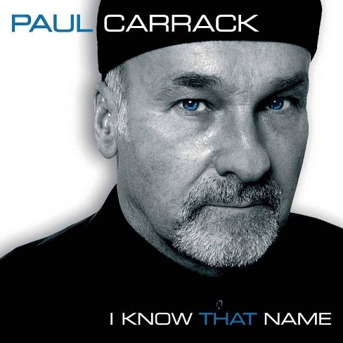 Paul Carrack - I Know That Name (CD) - image 1 of 1