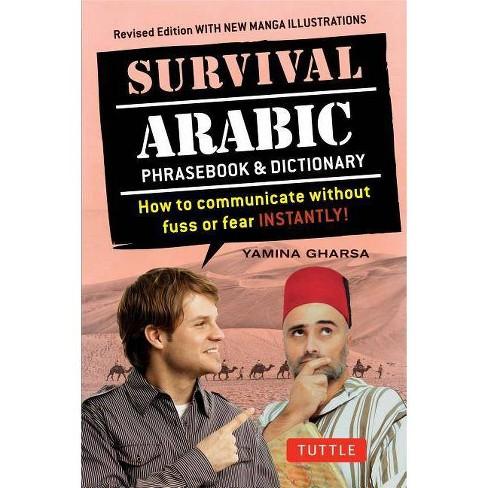 Survival Arabic Phrasebook & Dictionary - 2 Edition by  Yamina Gharsa & Fethi Mansouri (Paperback) - image 1 of 1