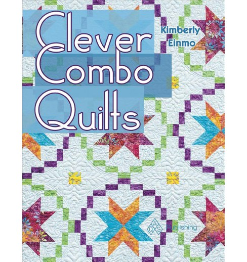 Clever Combo Quilts (Paperback) (Kimberly Einmo) - image 1 of 1