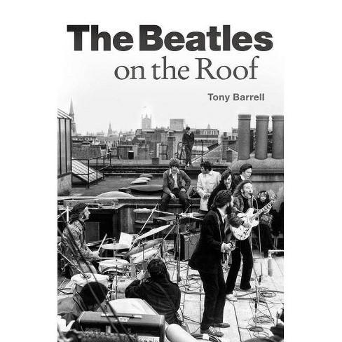 The Beatles on the Roof - by  Tony Barrell (Paperback) - image 1 of 1