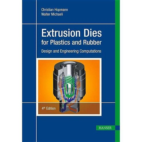 Extrusion Dies for Plastics and Rubber 4e - 4 Edition by  Christian Hopmann (Hardcover) - image 1 of 1