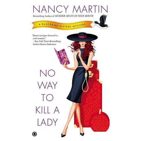 No Way to Kill a Lady - (Blackbird Sisters Mysteries) by  Nancy Martin (Paperback) - image 1 of 1