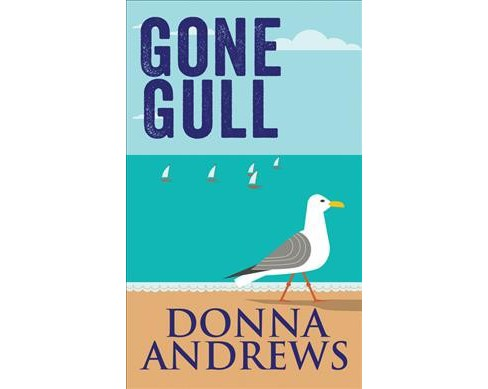 Gone Gull -  Large Print by Donna Andrews (Hardcover) - image 1 of 1
