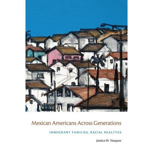 Mexican Americans Across Generations - by  Jessica M Vasquez (Paperback) - image 1 of 1