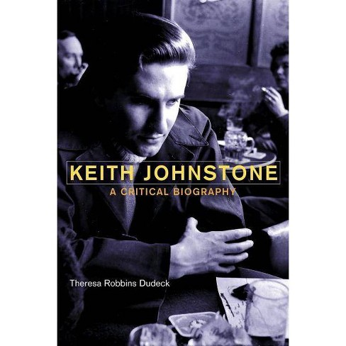 Keith Johnstone - by  Theresa Robbins Dudeck (Hardcover) - image 1 of 1