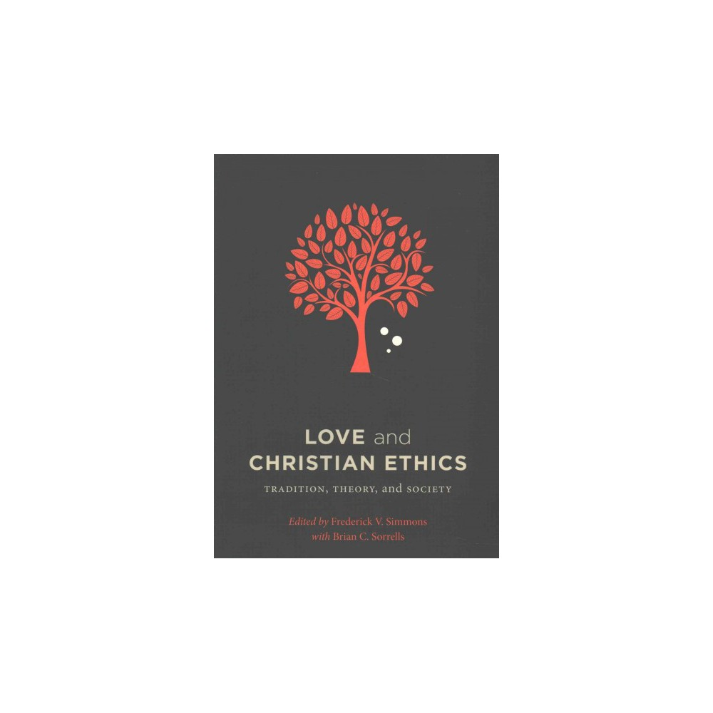 Love and Christian Ethics : Tradition, Theory, and Society (Paperback)