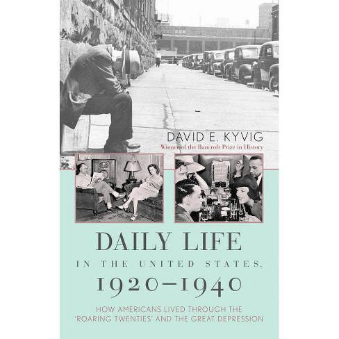 Daily Life in the United States, 1920-1940 - by  David E Kyvig (Paperback) - image 1 of 1
