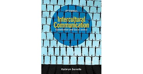 Intercultural Communication : Globalization and Social Justice (Paperback) (Kathryn Sorrells) - image 1 of 1
