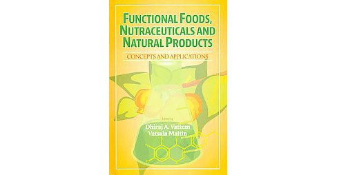 Functional Foods, Nutraceuticals and Natural Products : Concepts and Applications (Hardcover) - image 1 of 1