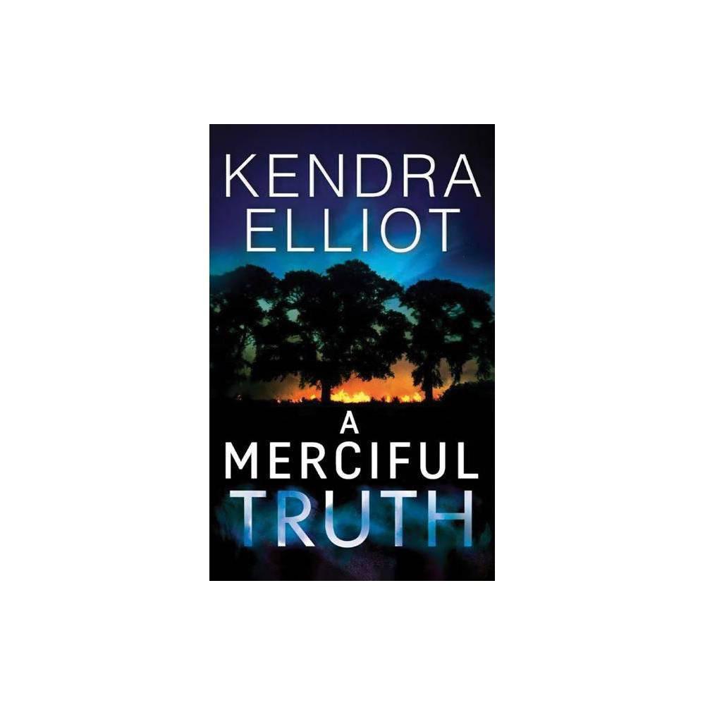A Merciful Truth Mercy Kilpatrick By Kendra Elliot Paperback