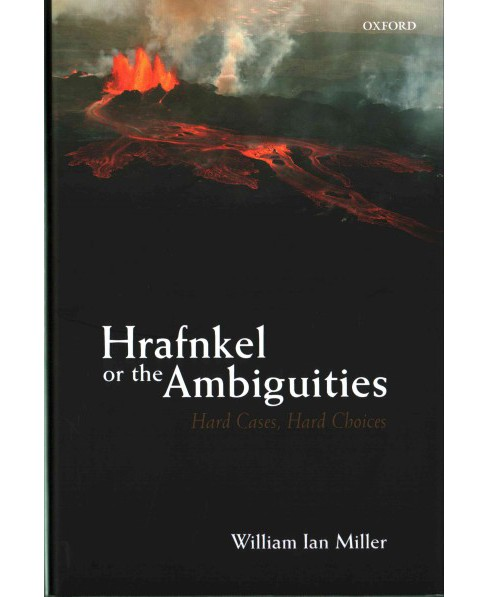 Hrafnkel or the Ambiguities : Hard Cases, Hard Choices (Hardcover) (William Ian Miller) - image 1 of 1