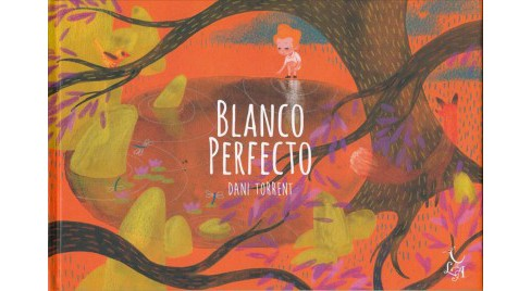 Blanco perfecto / White Perfect -  by Dani Torrent (Hardcover) - image 1 of 1