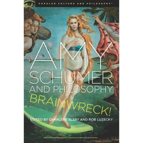 Amy Schumer and Philosophy - (Popular Culture and Philosophy) (Paperback) - image 1 of 1