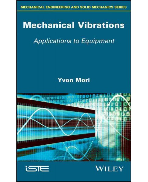 Mechanical Vibrations : Applications to Equipment (Hardcover) (Yvon Mori) - image 1 of 1
