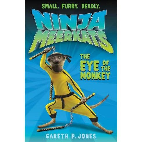 The Eye of the Monkey - (Ninja Meerkats) by  Gareth P Jones (Paperback) - image 1 of 1