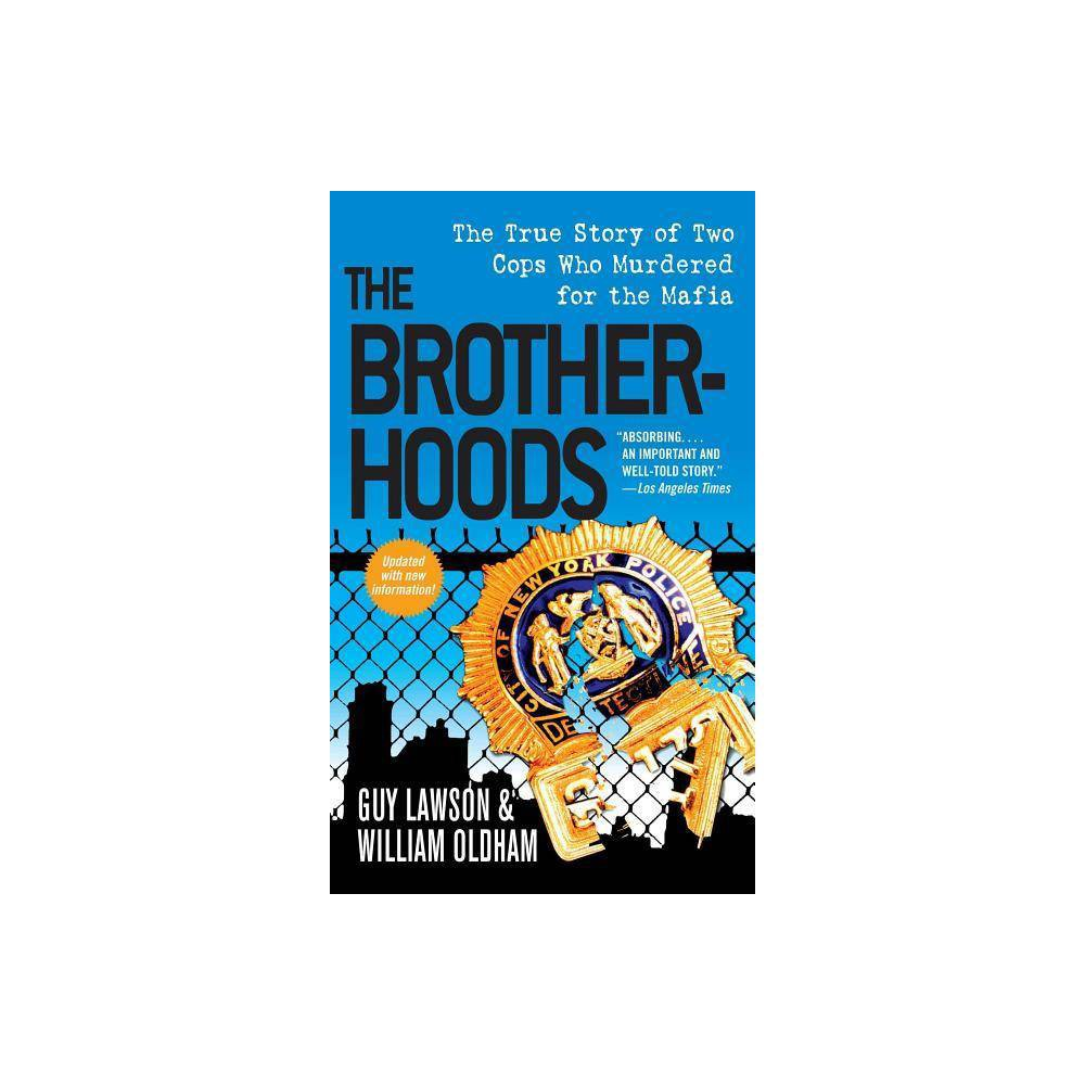 The Brotherhoods By Guy Lawson William Oldham Paperback