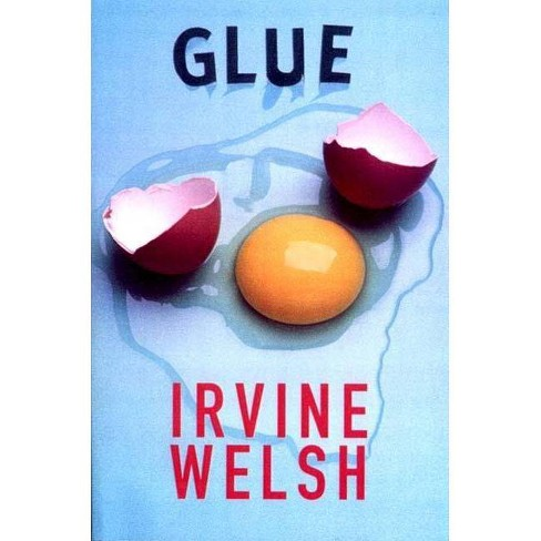 Glue - by  Irvine Welsh (Paperback) - image 1 of 1