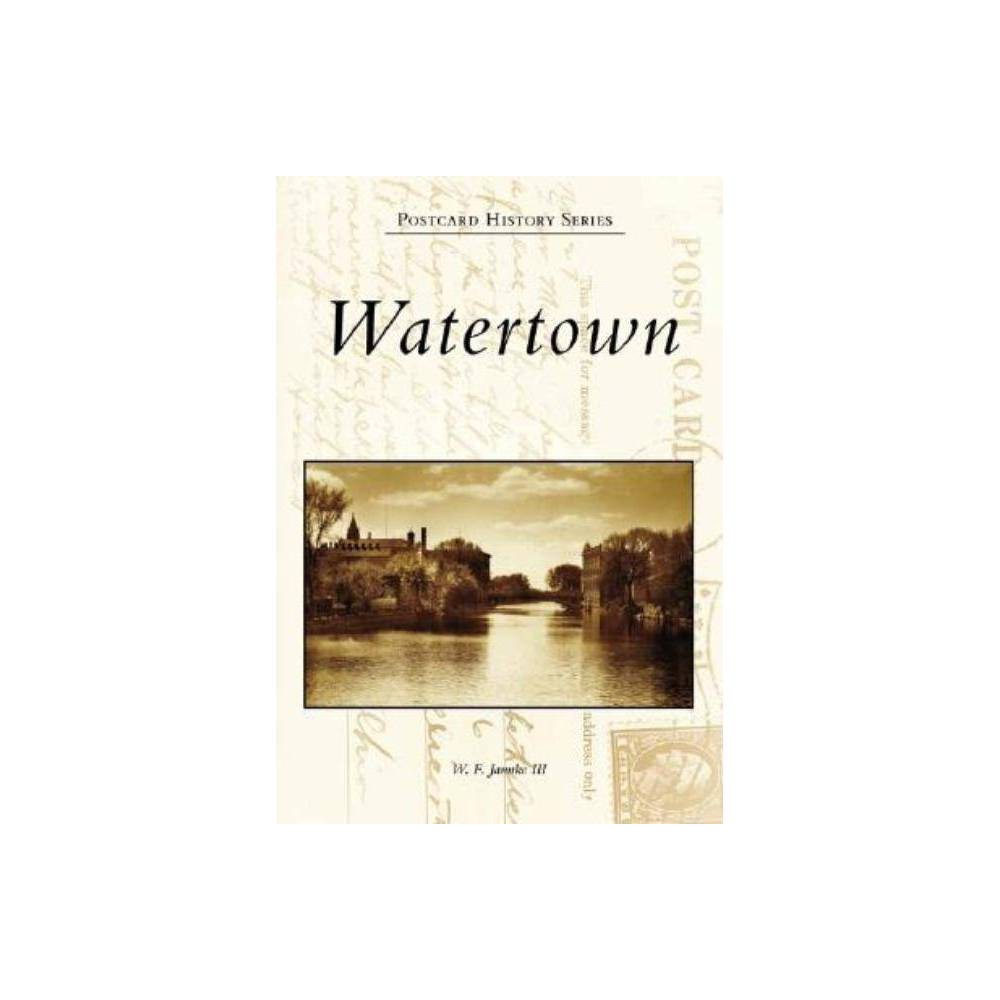 Watertown By W F Jannke Iii Paperback