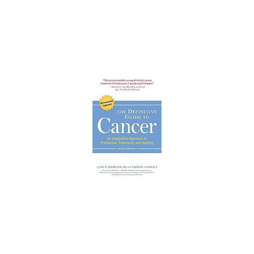 Definitive Guide to Cancer : An Integrative Approach to Prevention, Treatment, and Healing (Paperback)