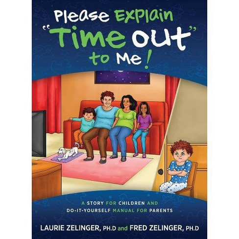 Please Explain Time Out to Me - by  Laurie Zelinger & Fred Zelinger (Paperback) - image 1 of 1