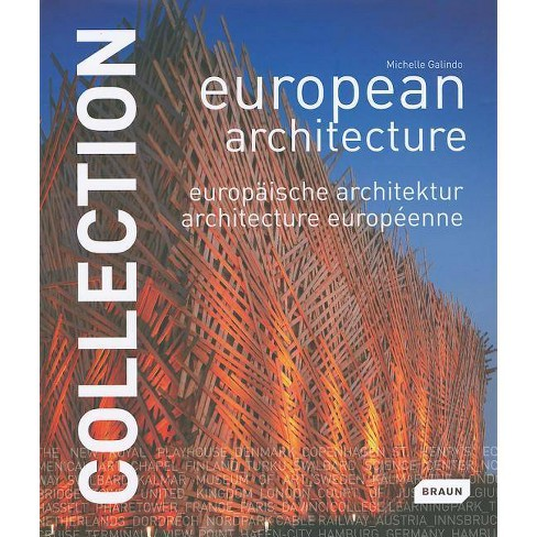 Collection: European Architecture - (Collection (Braun)) by  Michelle Galindo (Hardcover) - image 1 of 1
