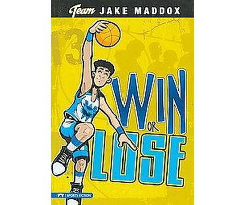 Win or Lose (Paperback) (Jake Maddox) - image 1 of 1