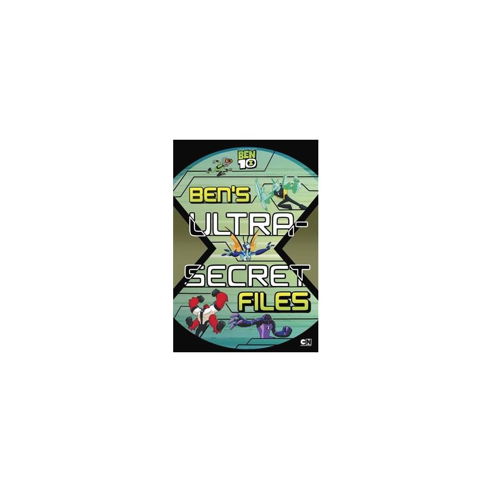 Ben's Ultra-Secret Files - (Ben 10) by Eric Luper (Paperback)