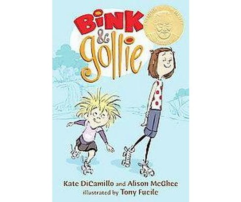 Bink and Gollie (Hardcover) by Kate Dicamillo - image 1 of 1