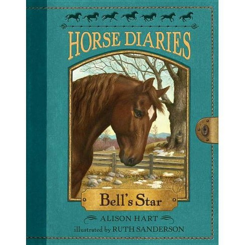 Horse Diaries #2: Bell's Star - (Horse Diaries (Quality)) by  Alison Hart (Paperback) - image 1 of 1
