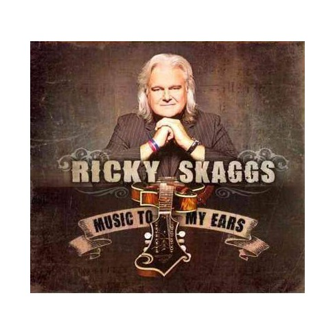 Ricky Skaggs - Music To My Ears (CD) - image 1 of 1