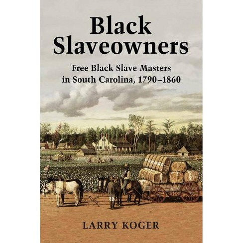 Black Slaveowners - by  Larry Koger (Paperback) - image 1 of 1