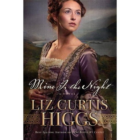 Mine Is the Night - (Here Burns My Candle) by  Liz Curtis Higgs (Paperback) - image 1 of 1