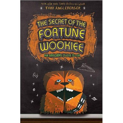 The Secret of the Fortune Wookiee (Origami Yoda Series) (Hardcover) by Tom Angleberger & Cece Bell